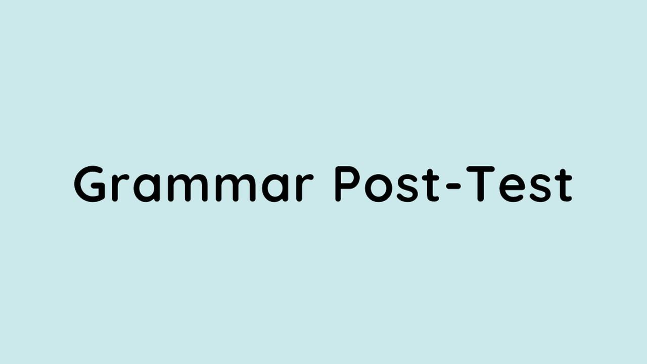 ภาษาอังกฤษ : ติวข้อสอบ Grammar Post Test